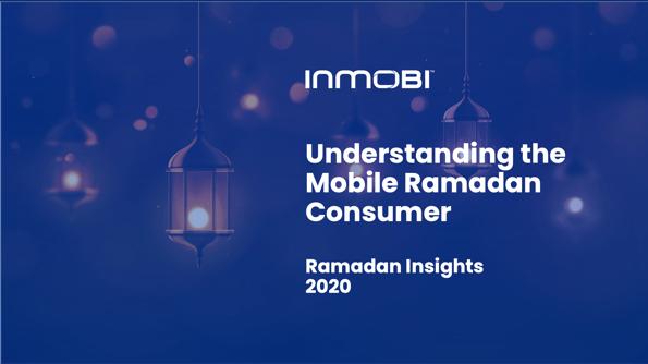 Understanding the Mobile Ramadan Consumer